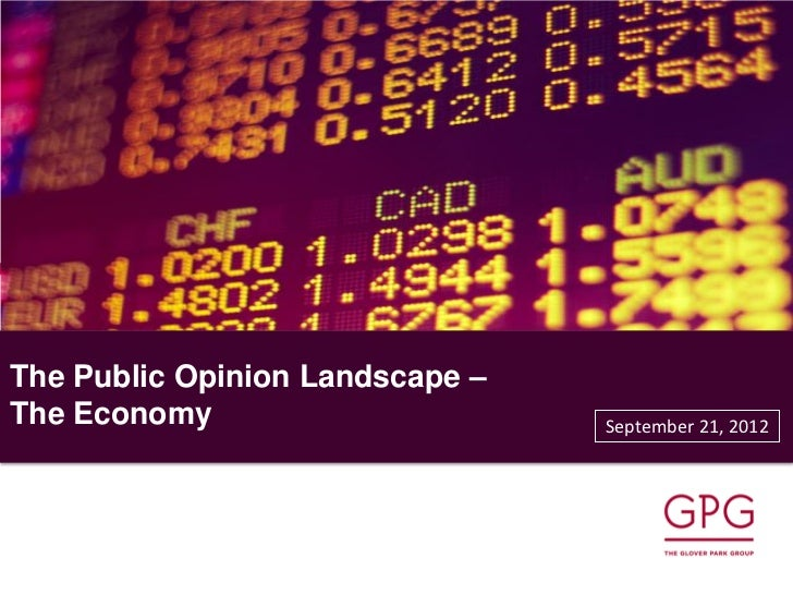 The Public Opinion Landscape –The Economy                      September 21, 2012