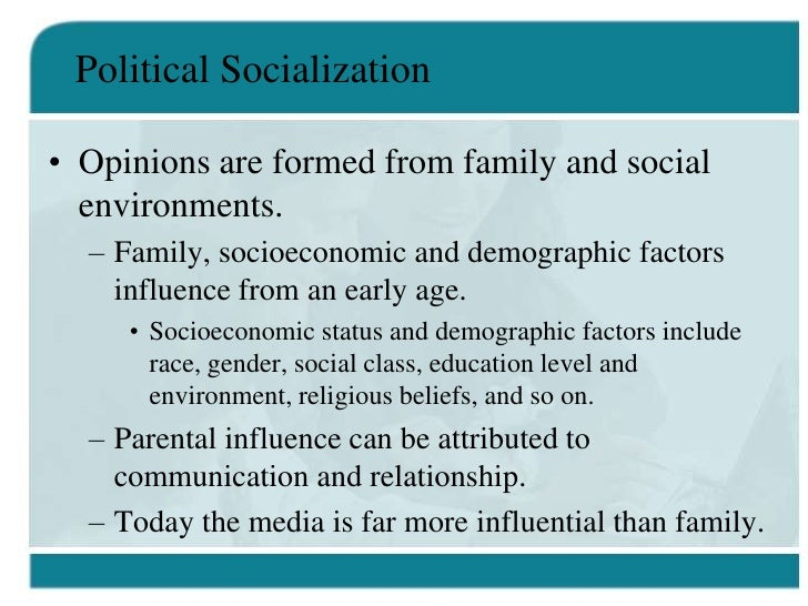 political socialization is influenced primarily by what four factors Political economy is the study and  learn about the progression of events and legislation that shaped and influenced today's political  primarily used as an.