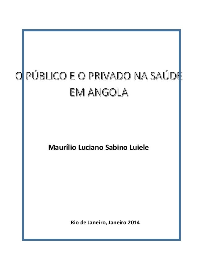 Maurílio Luciano Sabino Luiele  Rio de Janeiro, Janeiro 2014