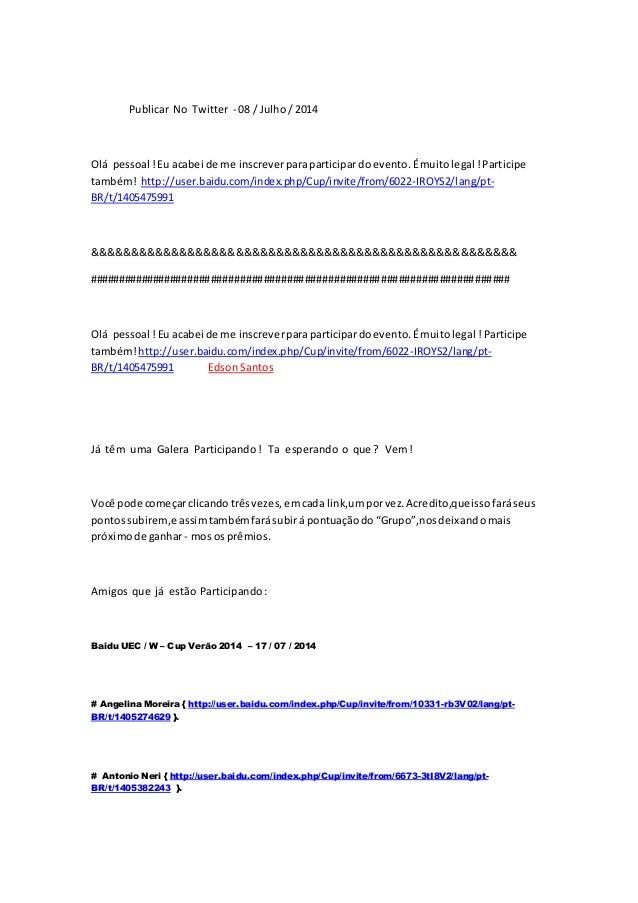 Publicar No Twitter - 08 / Julho/ 2014 Olá pessoal !Eu acabei de me inscreverparaparticipardoevento.Émuitolegal !Participe...