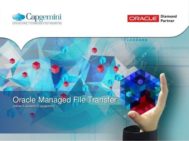 Oracle Managed File Transfer  Johan Louwers (Capgemini)