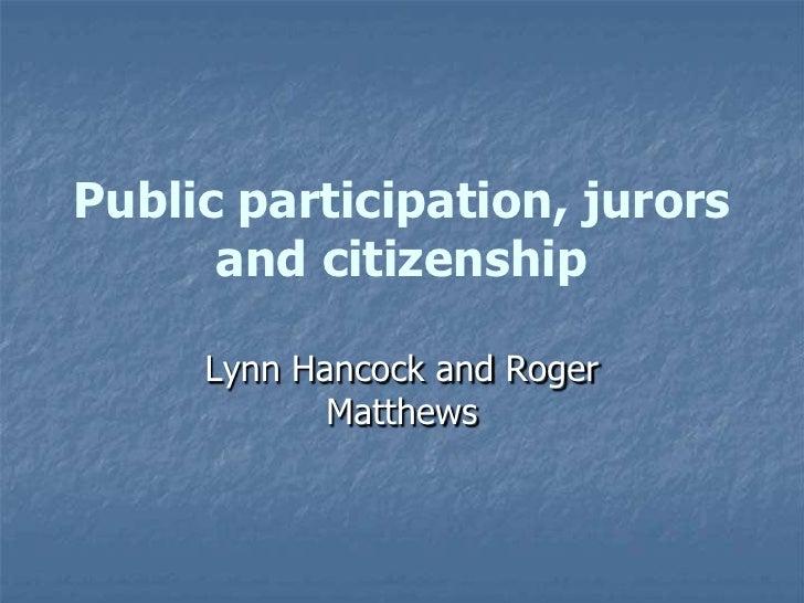 Public participation, jurors and citizenship<br />Lynn Hancock and Roger Matthews<br />