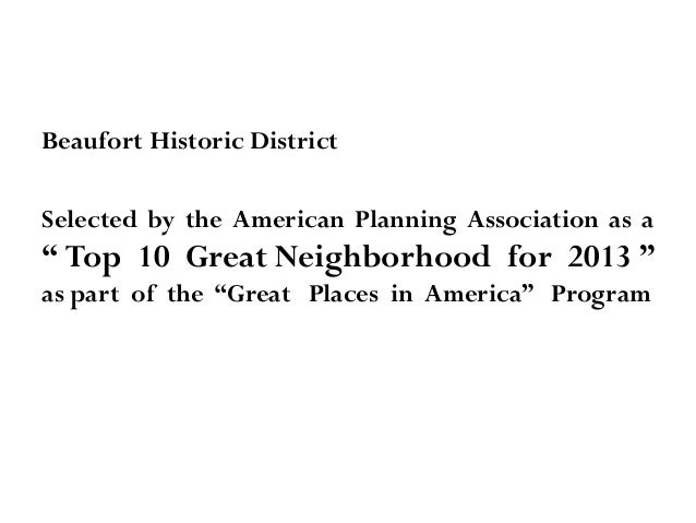 "Beaufort Historic District Selected by the American Planning Association as a  "" Top 10 Great Neighborhood for 2013 "" as p..."