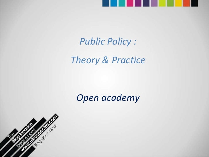Public Policy :Theory & Practice Open academy
