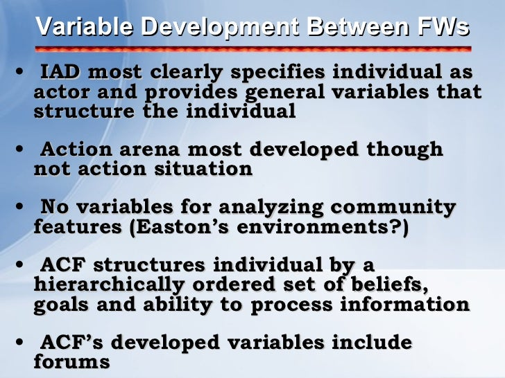 Variable Development Between FWs <ul><li>IAD most clearly specifies individual as actor and provides general variables tha...