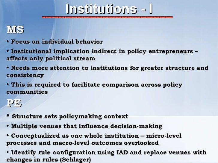 Institutions - I <ul><li>MS </li></ul><ul><li>Focus on individual behavior </li></ul><ul><li>Institutional implication ind...