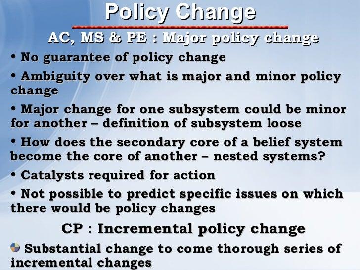 Policy Change <ul><li>AC, MS & PE : Major policy change </li></ul><ul><li>No guarantee of policy change </li></ul><ul><li>...