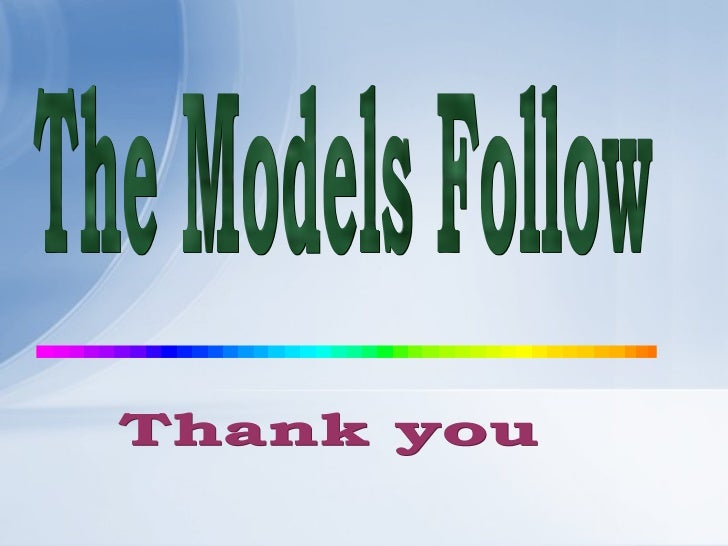 The Models Follow Thank you