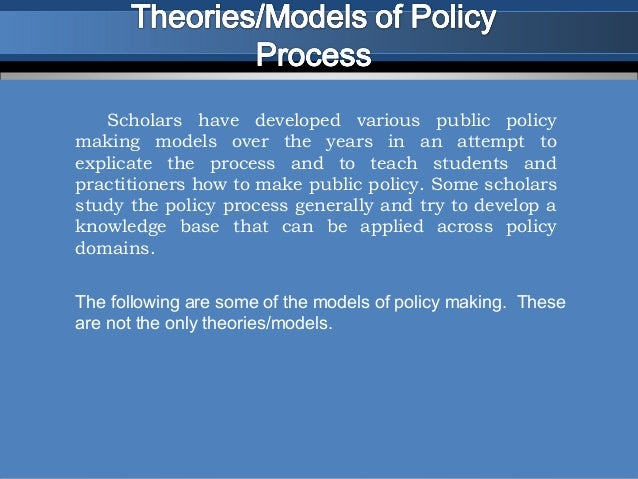 Scholars have developed various public policymaking models over the years in an attempt toexplicate the process and to tea...