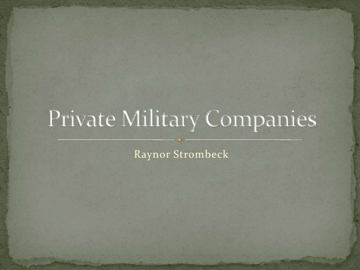 Raynor Strombeck<br />Private Military Companies<br />