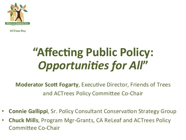 """""""Affec?ng Public Policy:                  Opportuni)es for All""""      Moderator ScoE Fogarty, Execu*ve Director,..."""