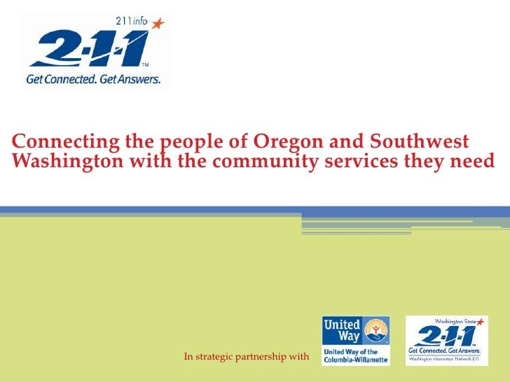 Connecting the people of Oregon and Southwest Washington with the community services they need<br />In strategic partnersh...