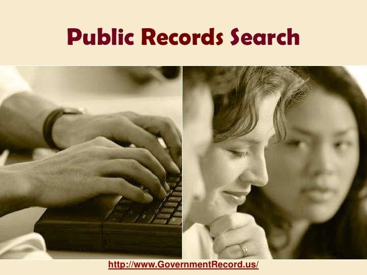 Public Records Search<br />http://www.GovernmentRecord.us/<br />