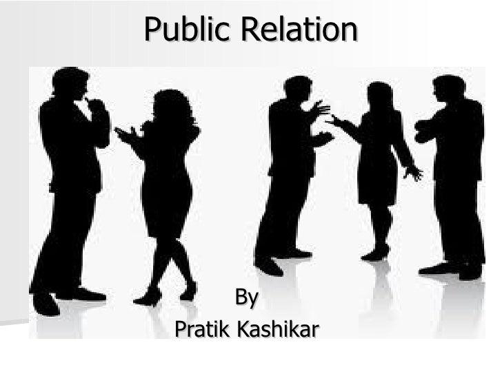 Public Relation By Pratik Kashikar