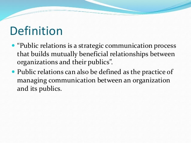 "define public relations essay Public relations is distinctive management function which helps establish and   rex f harlow, ""building a public relations definition,"" ""public relations."
