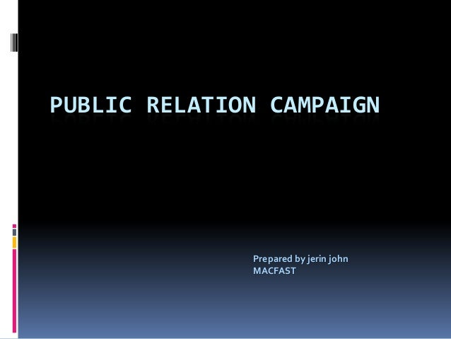 PUBLIC RELATION CAMPAIGNPrepared by jerin johnMACFAST