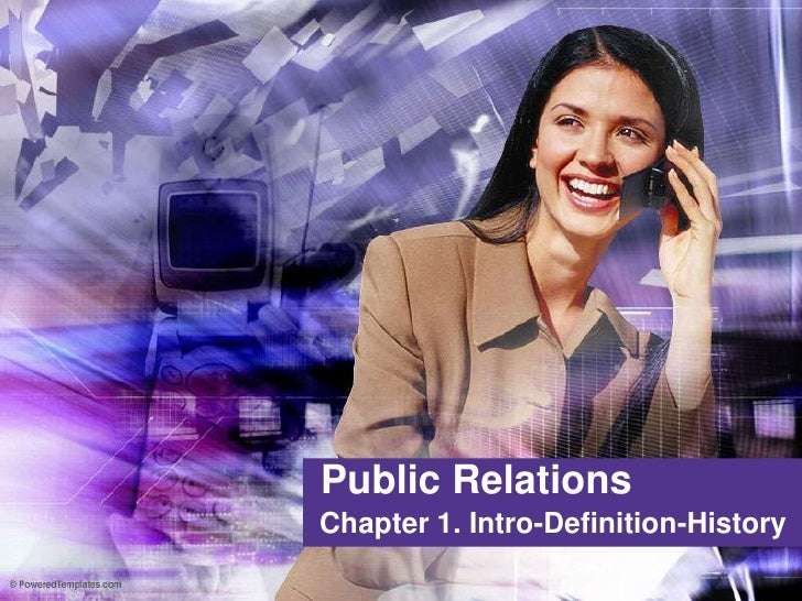Public Relations<br />Chapter 1. Intro-Definition-History<br />