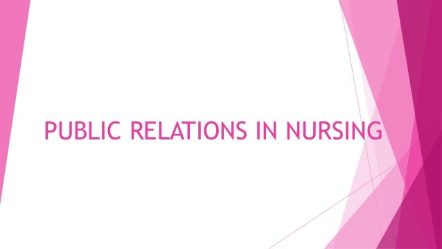 PUBLIC RELATIONS IN NURSING