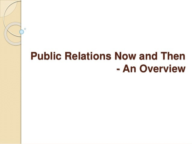 Public Relations Now and Then - An Overview