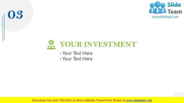 03 YOUR INVESTMENT › Your Text Here › Your Text Here 13