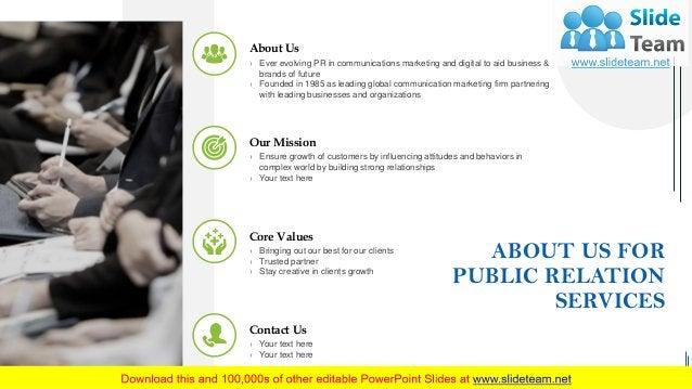 ABOUT US FOR PUBLIC RELATION SERVICES 16 Our Mission › Ensure growth of customers by influencing attitudes and behaviors i...