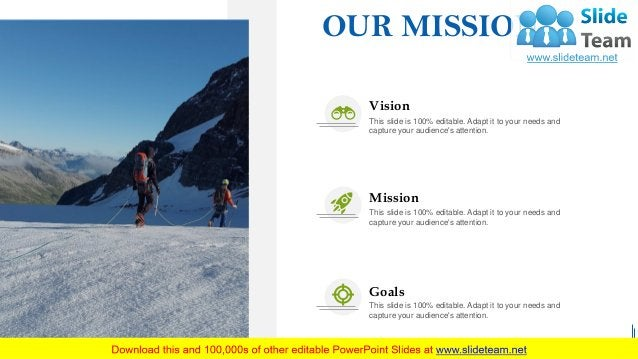 30 OUR MISSION Vision This slide is 100% editable. Adapt it to your needs and capture your audience's attention. Mission T...