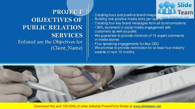 6 PROJECT OBJECTIVES OF PUBLIC RELATION SERVICES Enlisted are the Objectives for (Client_Name) › Creating buzz and positiv...
