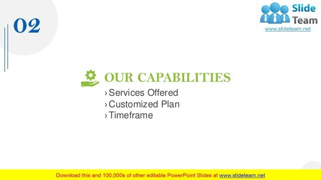 OUR CAPABILITIES › Services Offered › Customized Plan › Timeframe 02 7