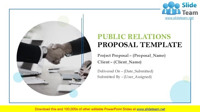 Project Proposal – (Proposal_Name) Client – (Client_Name) PUBLIC RELATIONS PROPOSAL TEMPLATE Delivered On – (Date_Submitte...