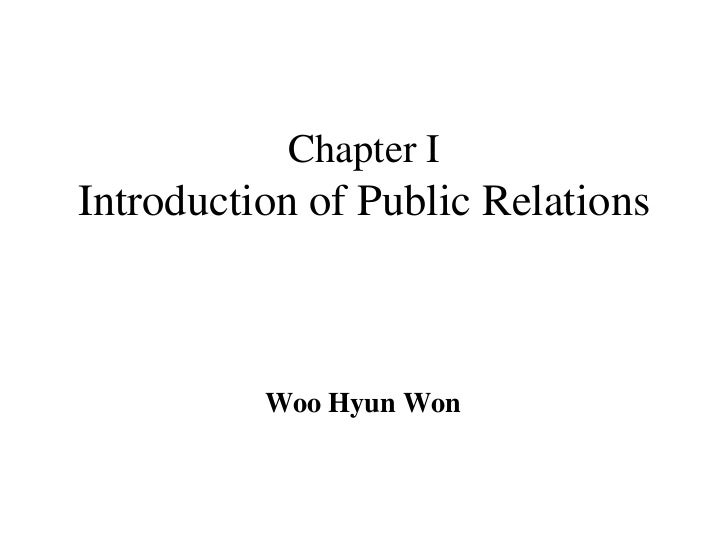 Chapter IIntroduction of Public Relations          Woo Hyun Won