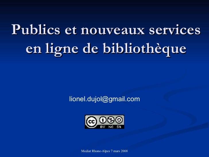 Publics et nouveaux services en ligne de bibliothèque [email_address]