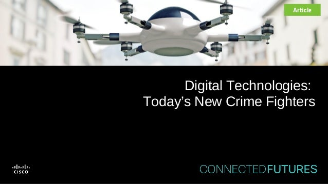 Digital Technologies: Today's New Crime Fighters Article