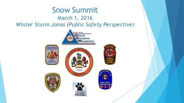 Snow Summit March 1, 2016 Winter Storm Jonas (Public Safety Perspective)