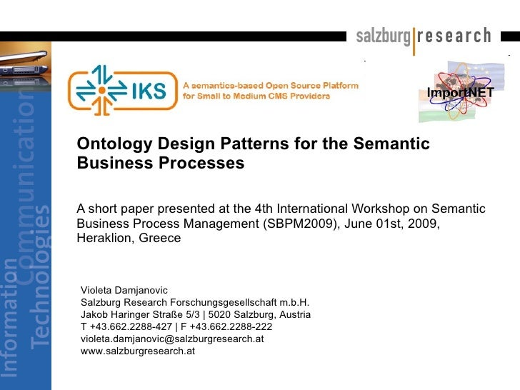 Ontology Design Patterns for the Semantic Business Processes A short paper presented at the 4th International Workshop on ...