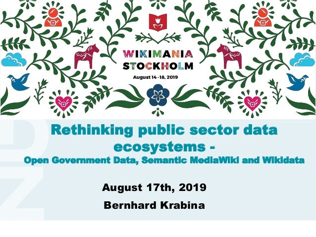 www.kdz.or.atwww.kdz.or.at August 17th, 2019 Bernhard Krabina Rethinking public sector data ecosystems - Open Government D...
