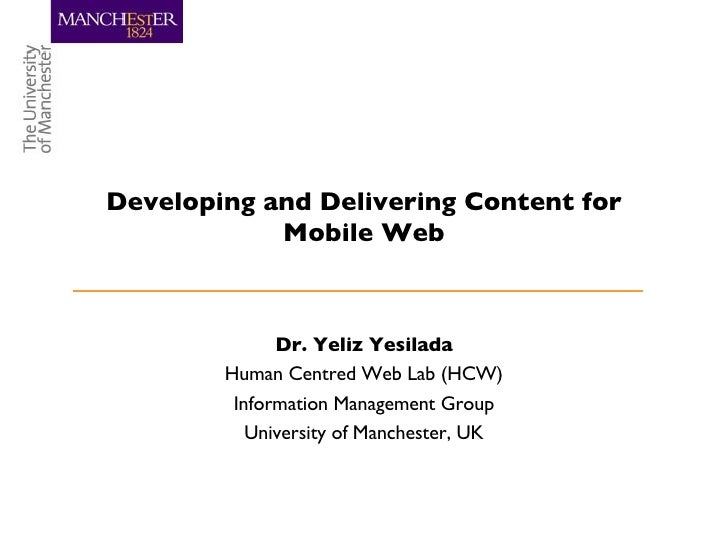 Dr. Yeliz Yesilada Human Centred Web Lab (HCW) Information Management Group University of Manchester, UK Developing and De...