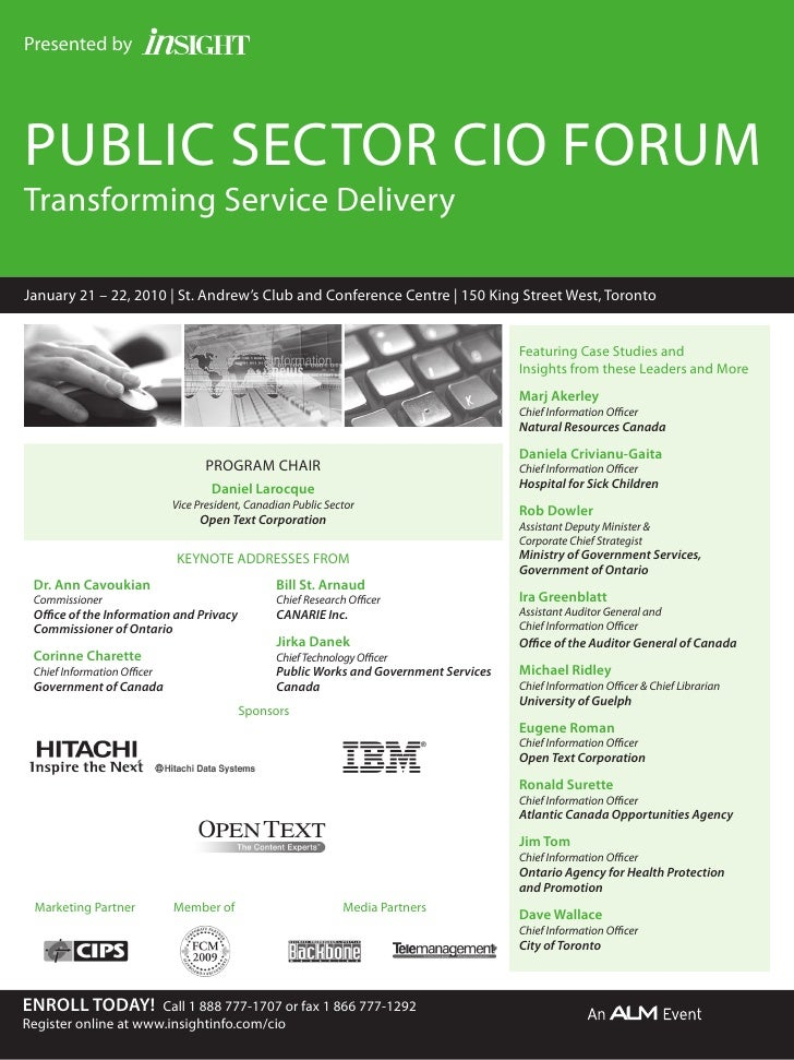 Presented by     Public Sector cio forum transforming Service Delivery  January 21 – 22, 2010 | St. Andrew's club and conf...