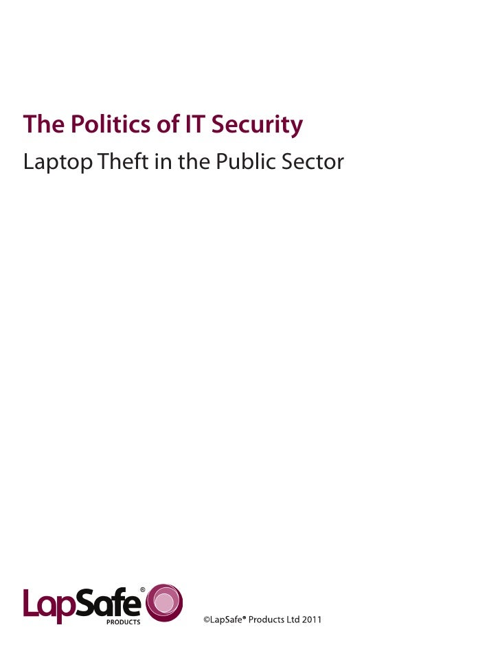The Politics of IT SecurityLaptop Theft in the Public Sector                                    Page 1