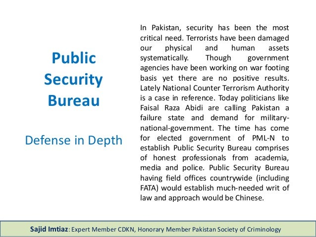 Public Security Bureau Defense in Depth In Pakistan, security has been the most critical need. Terrorists have been damage...
