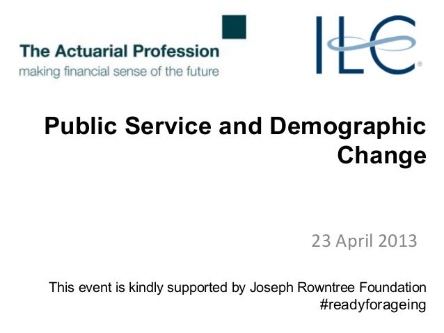 Public Service and DemographicChange23 April 2013This event is kindly supported by Joseph Rowntree Foundation#readyforageing