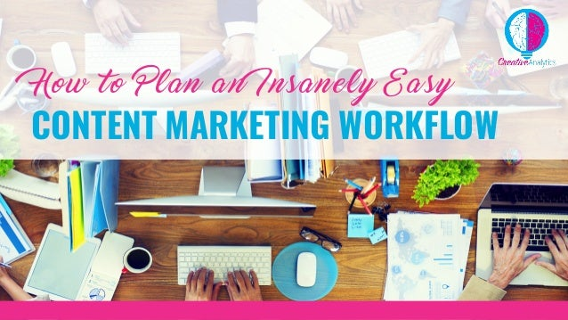 How to Plan an Insanely Easy CONTENT MARKETING WORKFLOW
