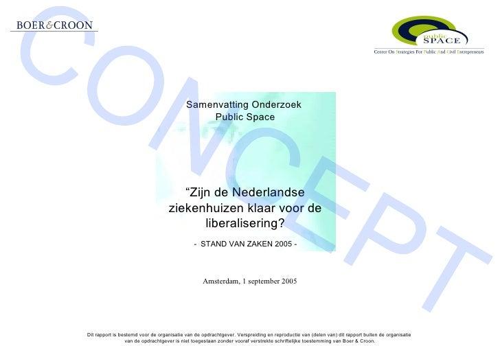"""Samenvatting Onderzoek  Public Space """"Zijn de Nederlandse ziekenhuizen klaar voor de liberalisering? -  STAND VAN ZAKEN 20..."""