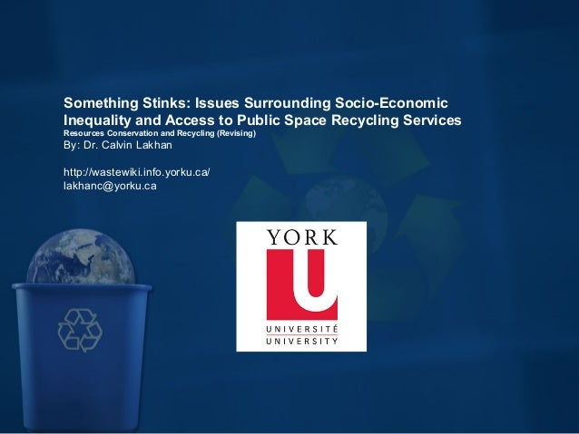 Something Stinks: Issues Surrounding Socio-Economic Inequality and Access to Public Space Recycling Services Resources Con...