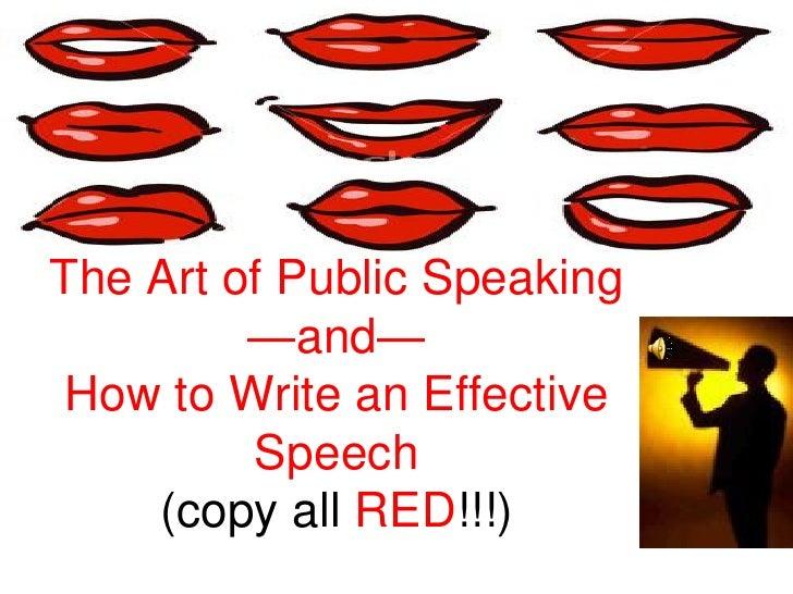 The Art of Public Speaking          —and—  How to Write an Effective          Speech     (copy all RED!!!)