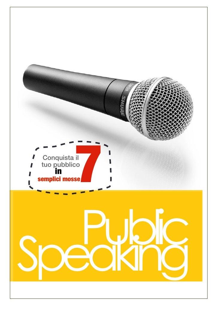7  Conquista il  tuo pubblico      in semplici mosse   PublicSpeaking