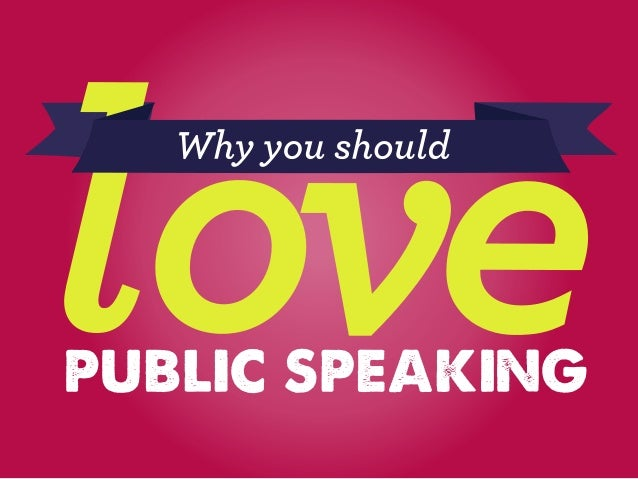 Why You Should Love Public Speaking