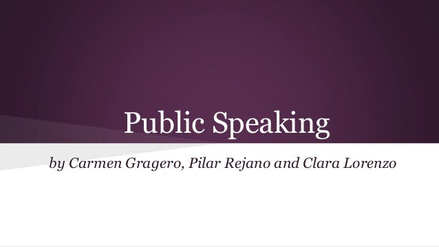 Public Speaking by Carmen Gragero, Pilar Rejano and Clara Lorenzo