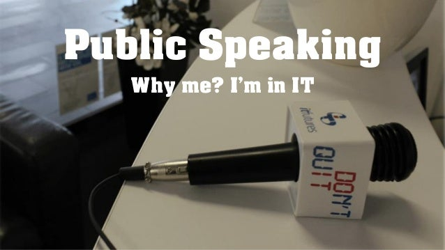why i believe public speaking is Fear of public speaking is the #1 fear in america next to 7 reasons why you need to be a better public speaker published on if you don't believe me.