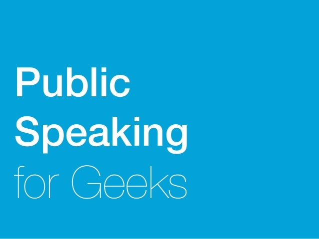 Public Speaking for Geeks