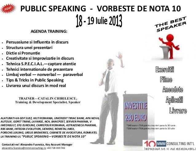 PUBLIC SPEAKING - VORBESTE DE NOTA 10Contactati-ne! Alexandra Fusneica, Key Account Manageralexandra.fusneica@mmmconsultin...